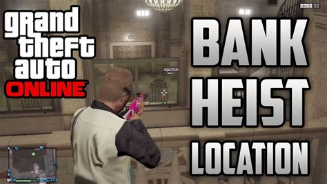 Bank Heist Location & Heist Dlc Info! (gta