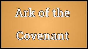 Ark Of The Covenant Meaning