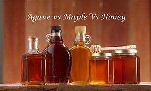 Light Flavored Agave Vs Honey Vs Maple Syrup All About Agave