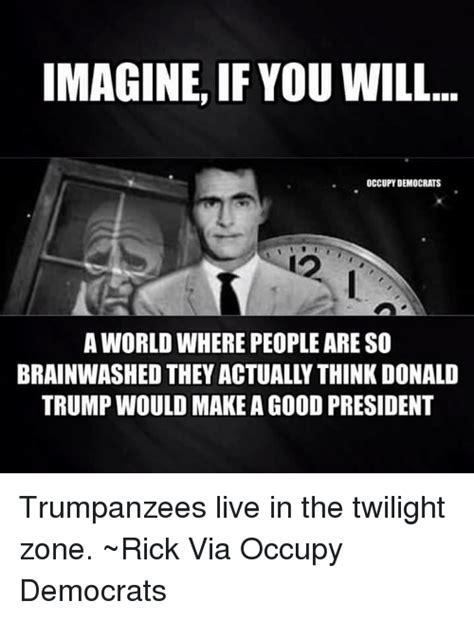 Twilight Zone Memes - 25 best memes about imagine if you will imagine if you will memes