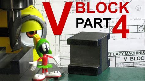 045 V-block Part 4, Mill, Shaper And Surface Grinder 101
