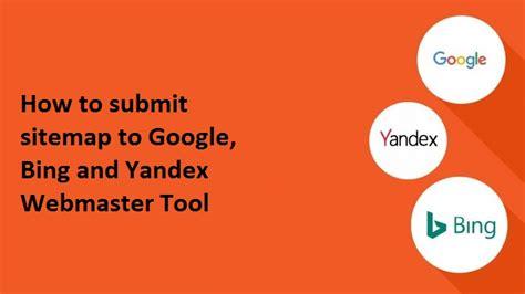 How Submit Sitemap Google Bing Yandex Webmaster