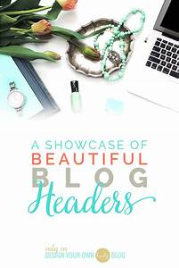 A Showcase of Beautiful Blog Headers - Design Your Own ...