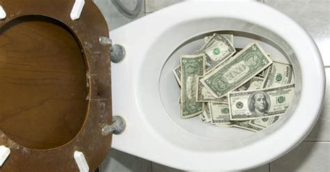 ways  flushed money   toilet today