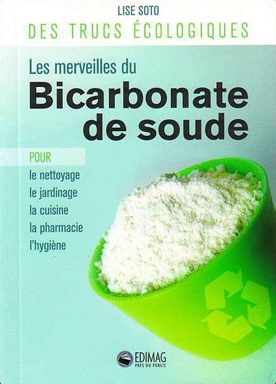 le bicarbonate de soude 231 a sert 224 quoi oser 202 tre soi