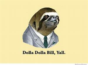 Sloth. on Pinte... Dolla Quotes