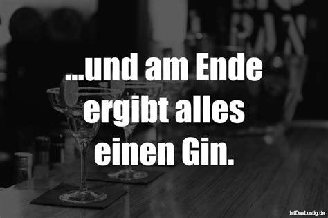 ...und Am Ende Ergibt Alles Einen Gin. ... Gefunden Auf