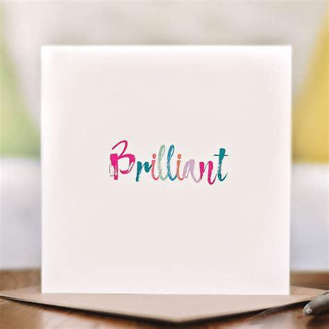 'brilliant' Card By Equipp | notonthehighstreet.com