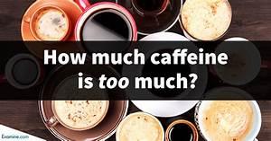 How Much Caffeine Is Too Much