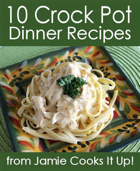 easy crock pot dinner recipes 10 crock pot dinner recipes