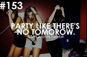 Quotes About Partying Hard. QuotesGram