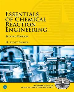 Fogler  Solutions Manual For Essentials Of Chemical