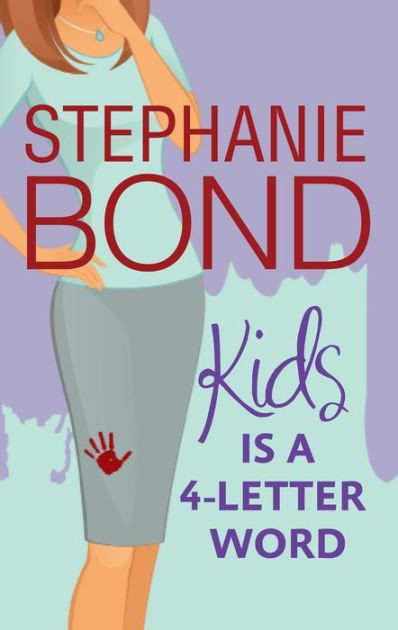 Kids Is A 4 Letter Word By Stephanie Bond Nook Book