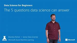 Data Science for Beginners video 1: The 5 questions that ...