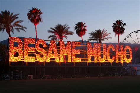 besame mucho übersetzung 2016 coachella valley and arts festival quot besame