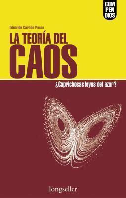 la teoria del caos chaos theory caprichosas leyes del