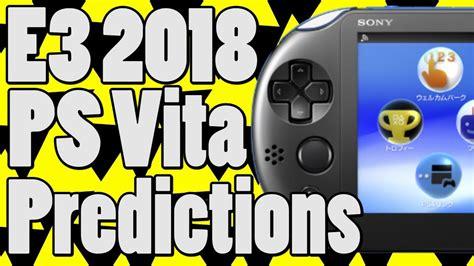 E3 2018 Ps Vita Predictions E3 2018 Ps Vita