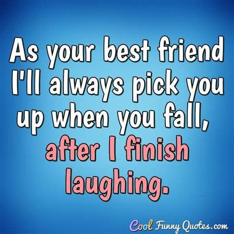 friend ill  pick     fall