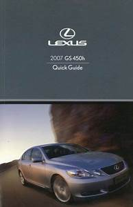 2007 Lexus Gs 450h Quick Reference Guide Manual