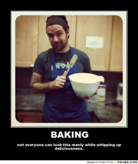 Baking Meme - manly jokes kappit