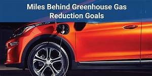 Miles Behind Greenhouse Gas Reduction Goals: Electric ...