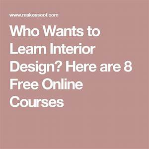 Who wants to learn interior design here are 8 free online for Interior decorating online course