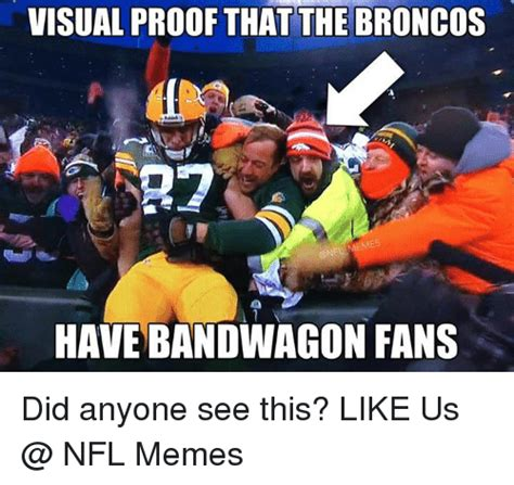 Nfl Bandwagon Memes - visual proof that the broncos sr7 emes onfl have bandwagon fans did anyone see this like us nfl
