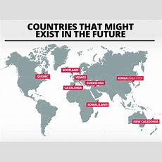 Countries That Might Exist In The Future  Travel News