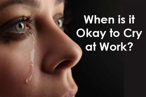 When Is It Okay To Cry At Work? Womenworking