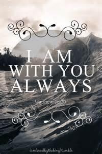 I AM with You Always Matthew 28 20