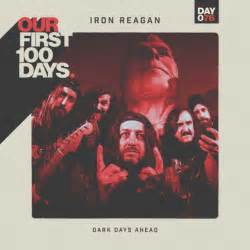 "Day 76/100: Iron Reagan – ""Dark Days Ahead"""