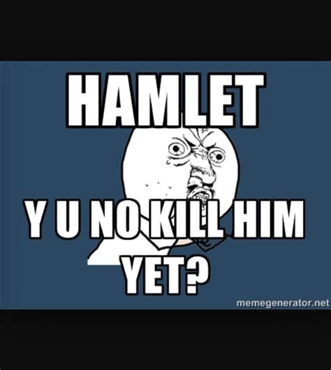 Hamlet Memes - 25 best images about hamlet memes on pinterest famous books crazy hairstyles and the skulls