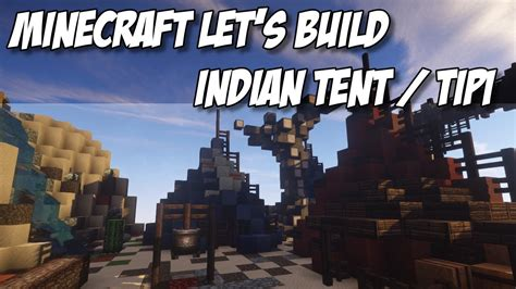 minecraft lets build indian tent tipi youtube tipi indian tent active writing