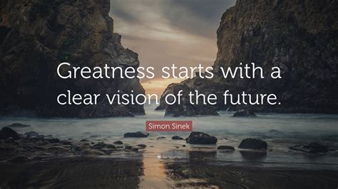 simon sinek quote greatness starts   clear vision