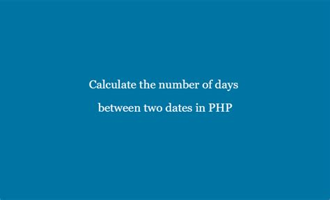 calculate number days php php tutorial