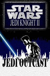 Jedi Knight Ii Jedi Outcast By Oliatoth On Deviantart
