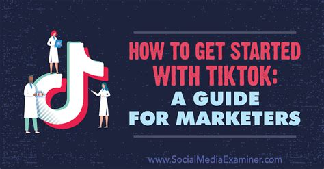 How to Get Started With TikTok: A Guide for Marketers ...