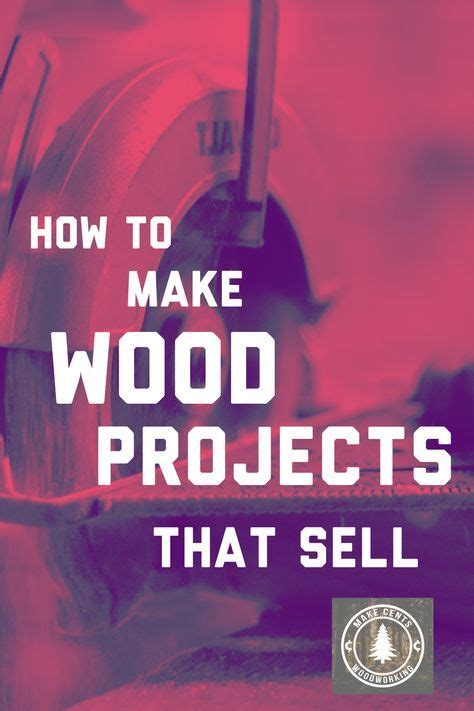 wood projects  sell turn  hobby