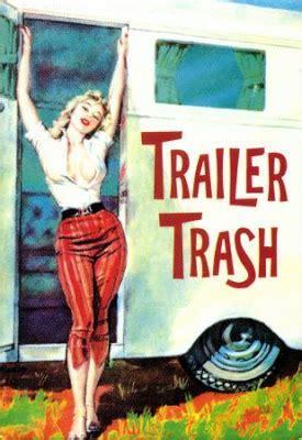 Trailer Trash Funny Quotes. QuotesGram