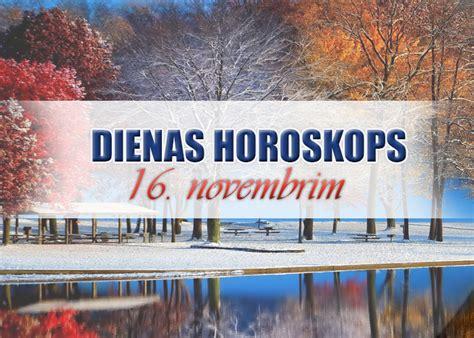 16. novembra dienas horoskops - ļaujies mirkļa burvībai!