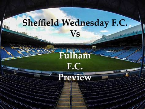 Sheffield Wednesday F C Vs Fulham F C Preview Fa Cup Third