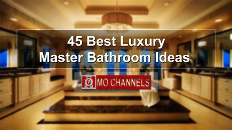 45 Best Luxury Master Bathroom Ideas