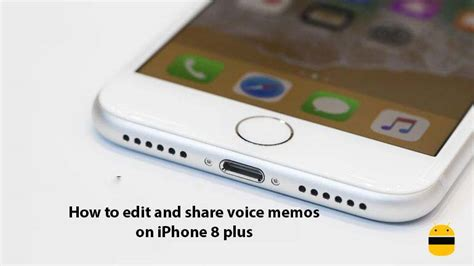 how to edit iphone how to edit and voice memos on iphone 8 plus