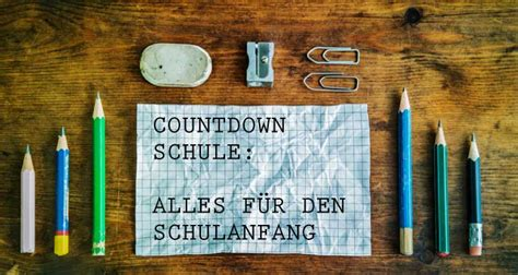 Countdown Schule Alles Für Den Schulanfang  Salon Mama
