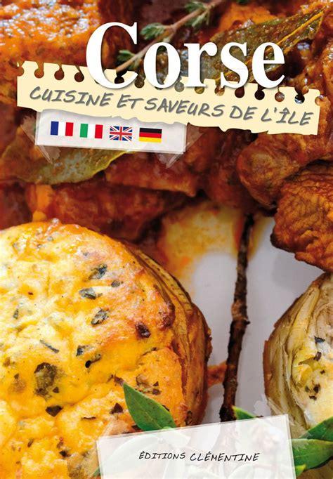 cuisine et saveurs douai cooking and recipes from corsica go to corsica com