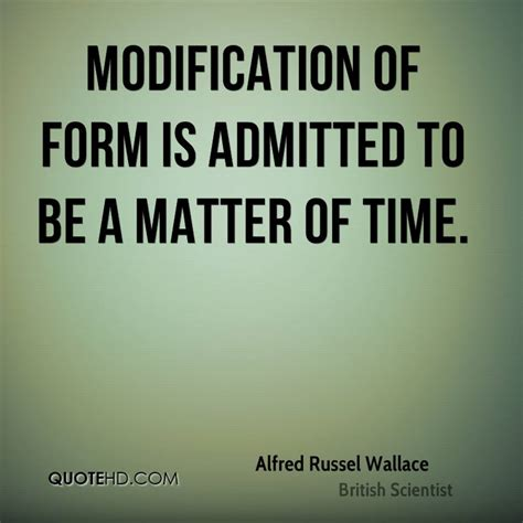 Modification Quotes by Alfred Russel Wallace Quotes Quotehd