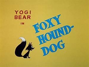 Yowp: Yogi Bear - Foxy Hound-Dog