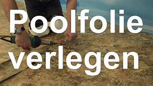Poolfolie Verlegen Anleitung : poolfolie verlegen youtube ~ A.2002-acura-tl-radio.info Haus und Dekorationen