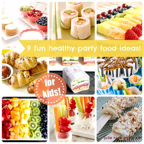 food ideas 9 fun and healthy party food ideas kids julie rose party co