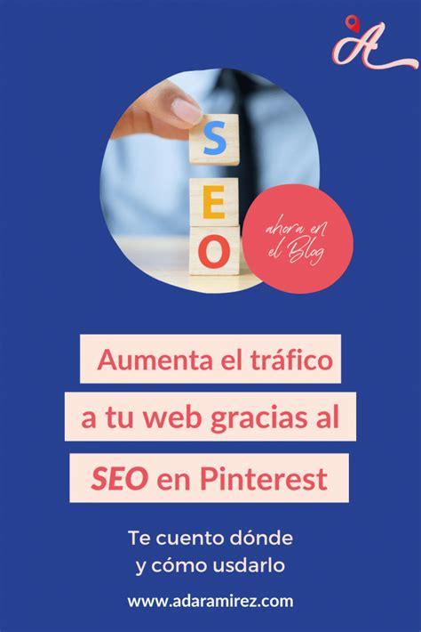 El SEO en Pinterest : Cómo y dónde usarlo - Ada Ramirez ...